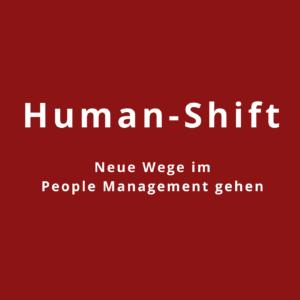 Human-Shift: Neue Wege im People Managment gehen